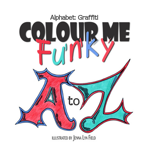 Release Day: Colour Me Funky – Alphabet: Graffiti by Jenna Lyn Field