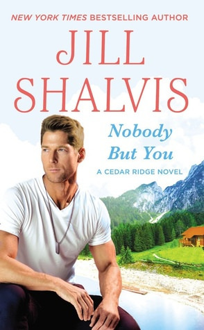 Nobody But You (Cedar Ridge #3) by Jill Shalvis