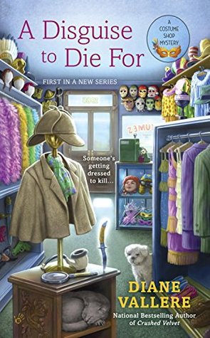 A Disguise to Die For (Costume Shop Mystery #1) by Diane Vallere