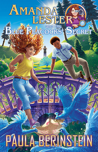 Amanda Lester and the Blue Peacocks' Secret (Amanda Lester, Detective #4) by Paula Berinstein