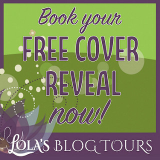 Lola's Blog Tours Free Cover Reveal banner