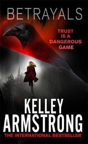 Betrayals (Cainsville #4) by Kelley Armstrong