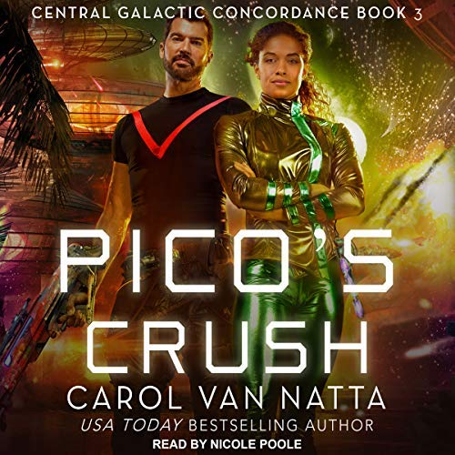 Pico's Crush (Central Galactic Concordance #3)