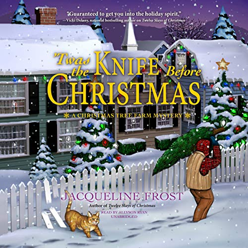 'Twas the Knife Before Christmas (A Christmas Tree Farm Mystery #2)