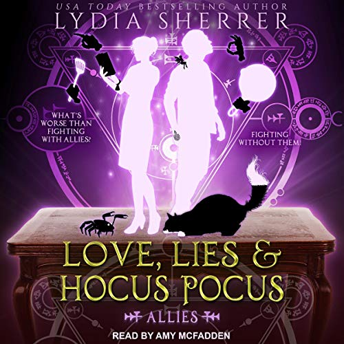 Love, Lies, and Hocus Pocus: Allies(The Lily Singer Adventures #3)