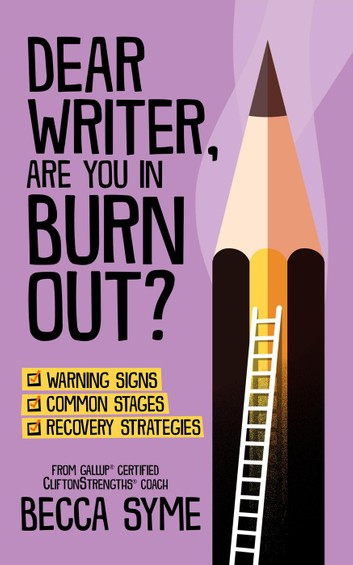 Dear Writer, Are you in Burnout