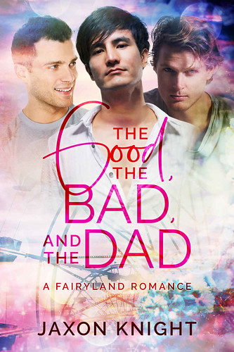 Review: The Good, The Bad and the Dad by Jaxon Knight