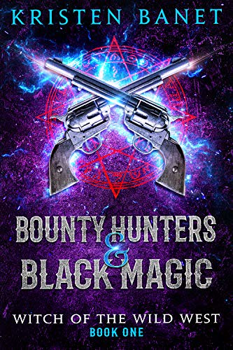 Review: Bounty Hunters and Black Magic by Kristen Banet