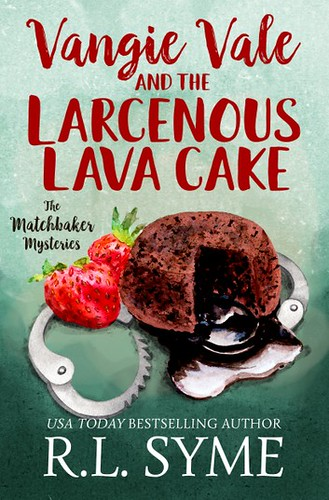 Vangie Vale and the Lacernous Lava Cakes